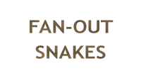 Fan-Out Snakes